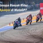 Kenapa Banyak Pembalap Spanyol Di MotoGP?
